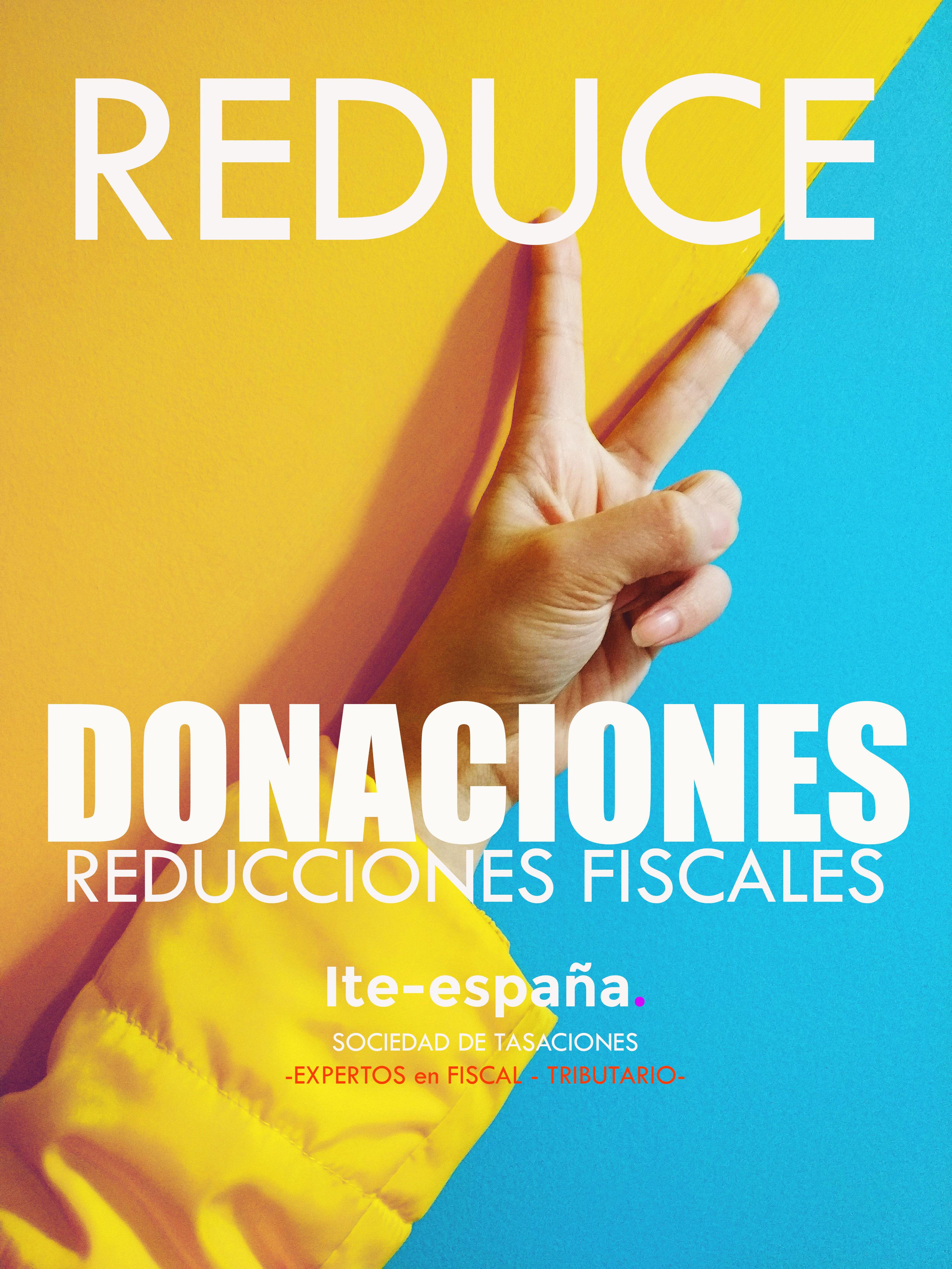 Reducir los impuestos por donaciones y Herencia.