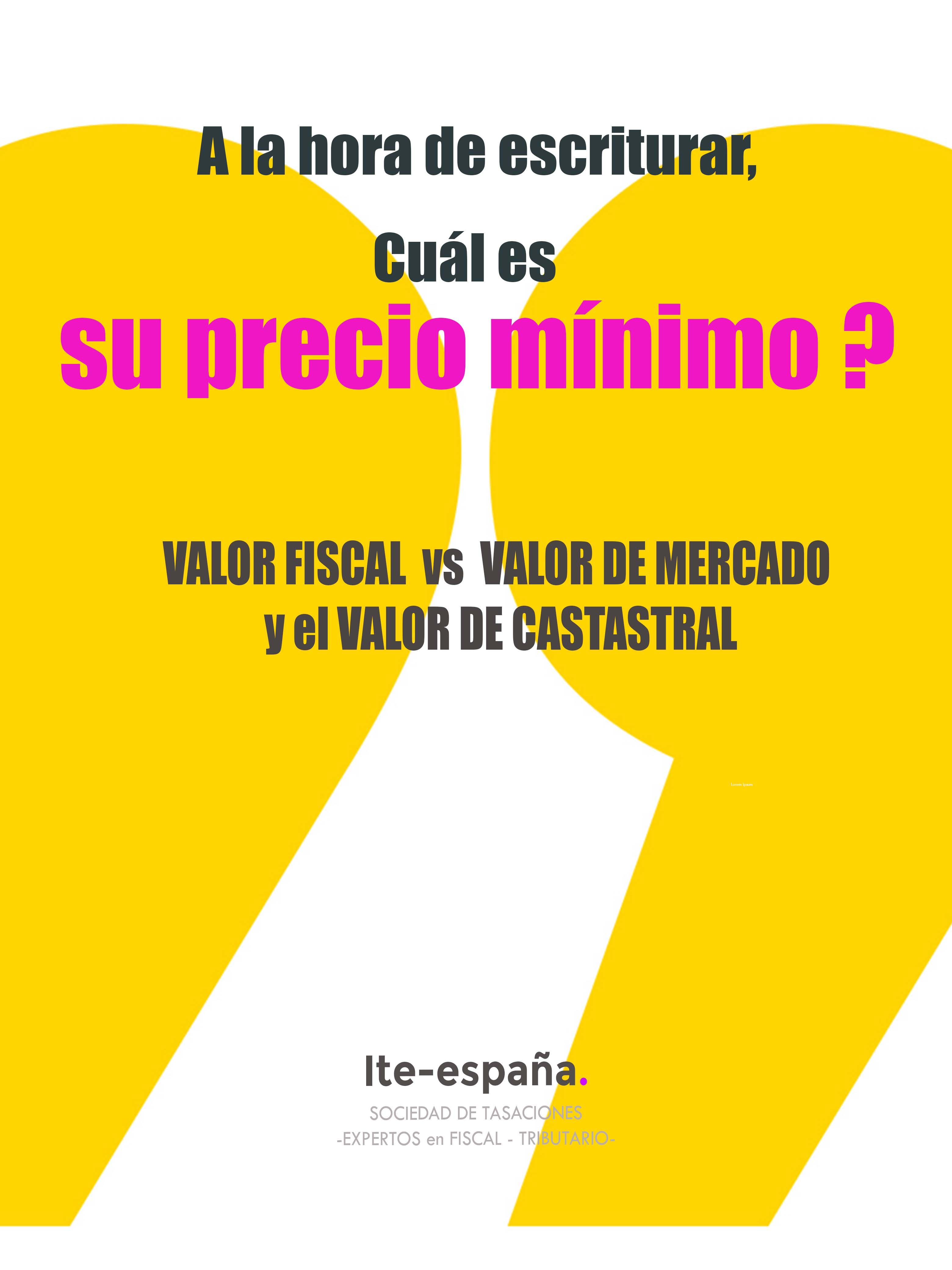 precio mínimo a escriturar-valor fiscal-valor catastral